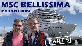 MSC BELLISSIMA Maiden Cruise Vlog Part 5