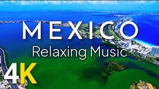 Mexico 4K - Relaxing Music With Beautiful Nature film