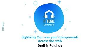 Dmitriy Palchuk - Lightning Out use your components across the web