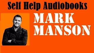 Manson Mark - The Subtle Art of Not Giving a F*ck [Full Self help Audiobook]