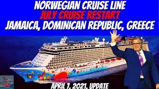 Norwegian Cruise Line July Cruise Restart Jamaica, Dominican Republic, Greece