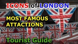 Most Famous London Attactions - Top London Icons - Travel Guide