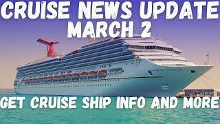 #cruisenews #cruising #cruiseshipnews Cruise News for March 2 Video